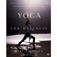 Yoga Wellness Healing Timeless Teaching Viniyoga Great Low-impact Reduce Stress Flexible Gary Kraftsow Ache Pain Disease Emotional Setback Case Studies Sequences Teacher Physical Spiritual Step Photograph Illustrated Alternative Medicine Well-being