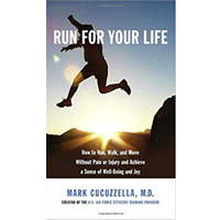 Run For Your Life Walk Move Without Pain Injury Sense Well-being Joy Never Too Late Running Free Mark Cucuzzella Doctor Athlete Study Practice Science Accessible Beginning Technique Goal Fitness Health Nutrition Photograph Schedule
