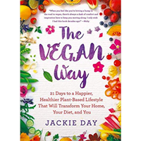 Vegan Way 21 Days Healthier Happier Plant-based Lifestyle Transform Home Diet You Easy Transition Plan Jackie Day Comfort Inspiration Muse Recipe Holiday Know How