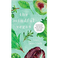 Mindful Vegan 30-day Plan Finding Health Balance Peace Happiness Life Looking Find Lani Muelrath Root Challenge Food Snacking Compulsive Emotional Eating Craving Overeating Habit Mindfulness Healthy Vegan Diet Technique Solution Meditation Instruction Resiliant Lifestyle Mind Body Mindful
